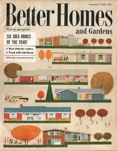 Better Homes & Gardens / 1958 #1950 #1958 #retro #homes #gardens #illustration