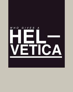 who gives a #HELVETICA #design #typography #poster