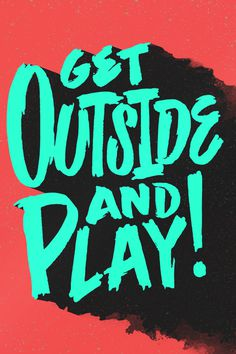 Get Outside And Play - Mike Greenwell #HandLettering #typography #lettering #type