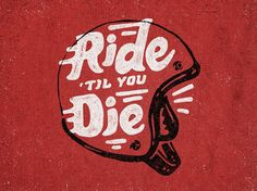 ride til you die painting helmet art illustration typography