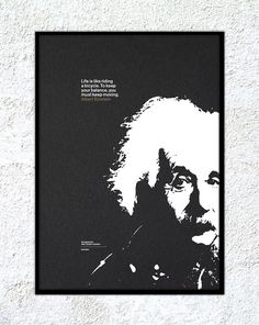 "Print – Albert Einstein: ""Life is like riding a bicycle. To keep your balance, you must keep moving."" #print #design #screenprint #kickstarter #poster"