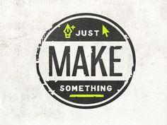Dribbble - Make Something by Rikki Rogers #inspiration #make #icon #something #logo