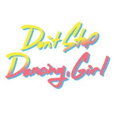 Don't Stop Dancing, Girl #type #design #graphic #kaskade #logo #typography