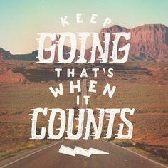 Keep going that's when it counts - by Joe Horacek