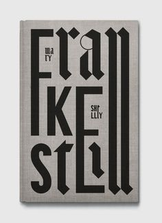 Typeverything.com - Frankestein book cover by Maciej Ratajski. #gothic