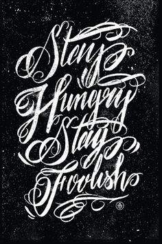 Typeverything.com 'Stay hungry stay foolish' by... - Typeverything #lettering #poster