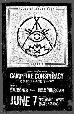 poster for campfire conspiracy #punk #poster #gigposter #campfire conspiracy #cautioner #hold your own #pop punk #grunge #black and white