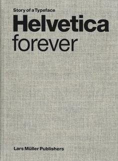 Helvetica Forever — Lars Müller Publishers ($20-50) — Svpply #muller #helvetica #lars #publishers