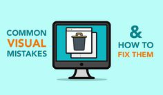 Here's how to fix the most common visual content mistakes every web designers make.