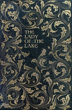 Front cover from The lady of the lake, by Walter Scott, illustrated by Charles Edmund Brock. London, 1904.(Source: archive.org) #artwort #sleeve #book #cover #1904 #typography