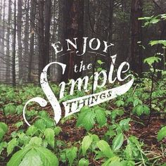 Enjoy the simple things - By Sean Tulgetske