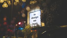 In design we trust :)