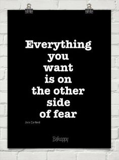 Everything you want is on the other side of fear #typography #inspiration #quotes