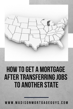 r/RealEstateBloggers - Getting A Mortgage After Transferring Jobs
