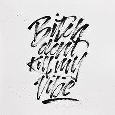 Bitch don't kill my vibe - by Mark Serrano