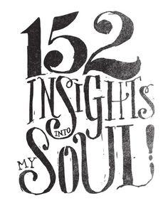152 Insights Into My Soul #type #handwritten #soul