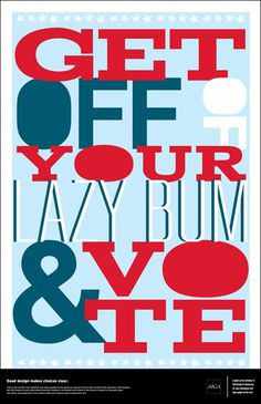 Go Vote Poster #print #design #collateral #poster #type #typography