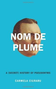 Nom de Plume: A (Secret) History of Pseudonyms ($1-20) - Svpply #graphic design #book #cover