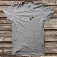I ___ You T-Shirt #tech #flow #gadget #gift #ideas #cool