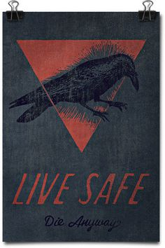 Live Safe, Die Anyway Art Print #lettering #hand #bird #poster #death #saying #life