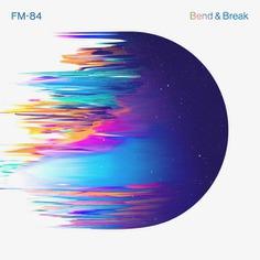 FM-84 - Bend & Break