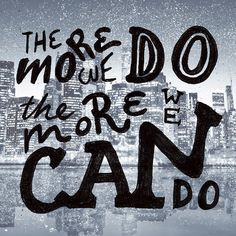 The more we do... #creative #design #inspiration #typography #hand lettering #beautiful #quotes