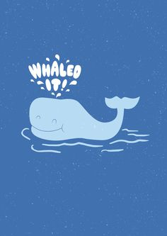 Whale, cute, whaled it, illustration, blue, funny, concept
