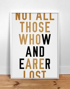 Wander screen print by 24exp #tolkien #print #wander #poster #lost #typography