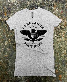 Freelance Ain't Free #mikey #freelance #free #aint #burton