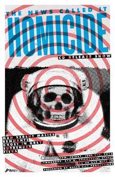 Garrett DeRossett | Work #old #white #homicide #astronaut #print #gig #missouri #black #hardcore #vintage #poster #and #show #skull #midwest #concert #typography