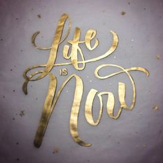 """Life is Now"" by @rjmawst – Typeverything"