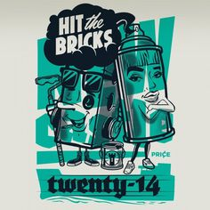 Hit the Bricks New Castle #brick #spray #graffiti #street #poster #art #character #can