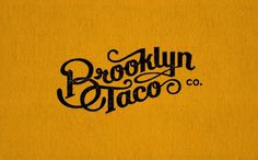 The Design Blog #taco #script #brooklyn #typography
