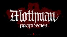 The Mothman Prophecies #title #pleasant #laura #uncial #legendary #bob #book #point #eigenberg #calligraphy #movie #gothic #indrid #tracey #keels #david #creature #supernatural #cold #richard #gere #linney #textura