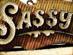 OldVintageSign_Sassy #sign #sassy #vintage