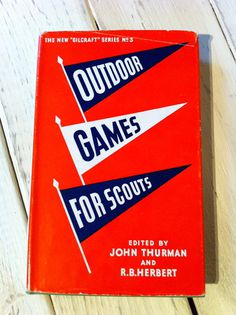 Outdoor Games For ScoutsJohn Thurman Boys Scouts Association1955Hardcover #typography #vintage #book #pennant #boy scout