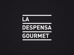 Dribbble - La Despensa Gourmet by javi medialdea #logo #brand