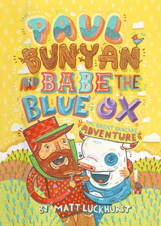 """Paul Bunyan and Babe the Blue Ox in The Great Pancake Adventure"" by Matthew Luckhurst #illustration #child #book #farm"