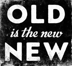 Old is the New NEW #method #craft #and #new