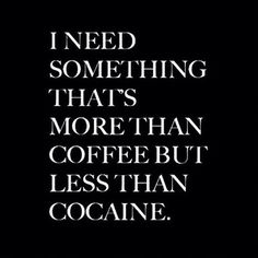 brennanmckissick: I came to the realization I've worked every day for the past 3 weeks. #coffee #quote #need #cocaine
