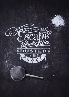 Type Delight Nina Harcus #flour #typography