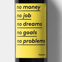 Wine Label No money no job no goals no problems