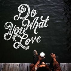 Do what you love -Â by Cymone Wilder #inspiration #quote #typography