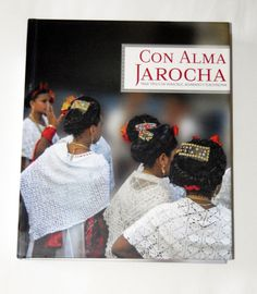 Book Design / Disexc3xb1o Libro: Con Alma Jarocha #design #veracruz #book #tradition #editorial