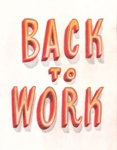 back to work #typography #back #type #sketch #work