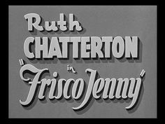 Frisco Jenny (1932) Title Card #movie #lettering #title #card #vintage #type