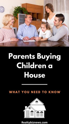 What Should Parents Know About Buying Their Kids a House