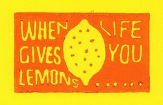 When life gives you lemons.... | Flickr - Photo Sharing! #linocut #lemons #life