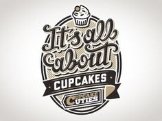 Dribbble - It's all about cupcakes by Saintgraphic #cupcakes #type #illustration #lettering