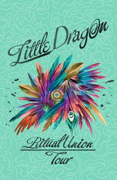 little dragon: Gallery #album #dragon #print #color #little #poster #music #concert #tour #typography
